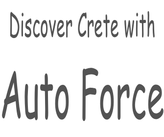 Discover Crete with  Auto Force
